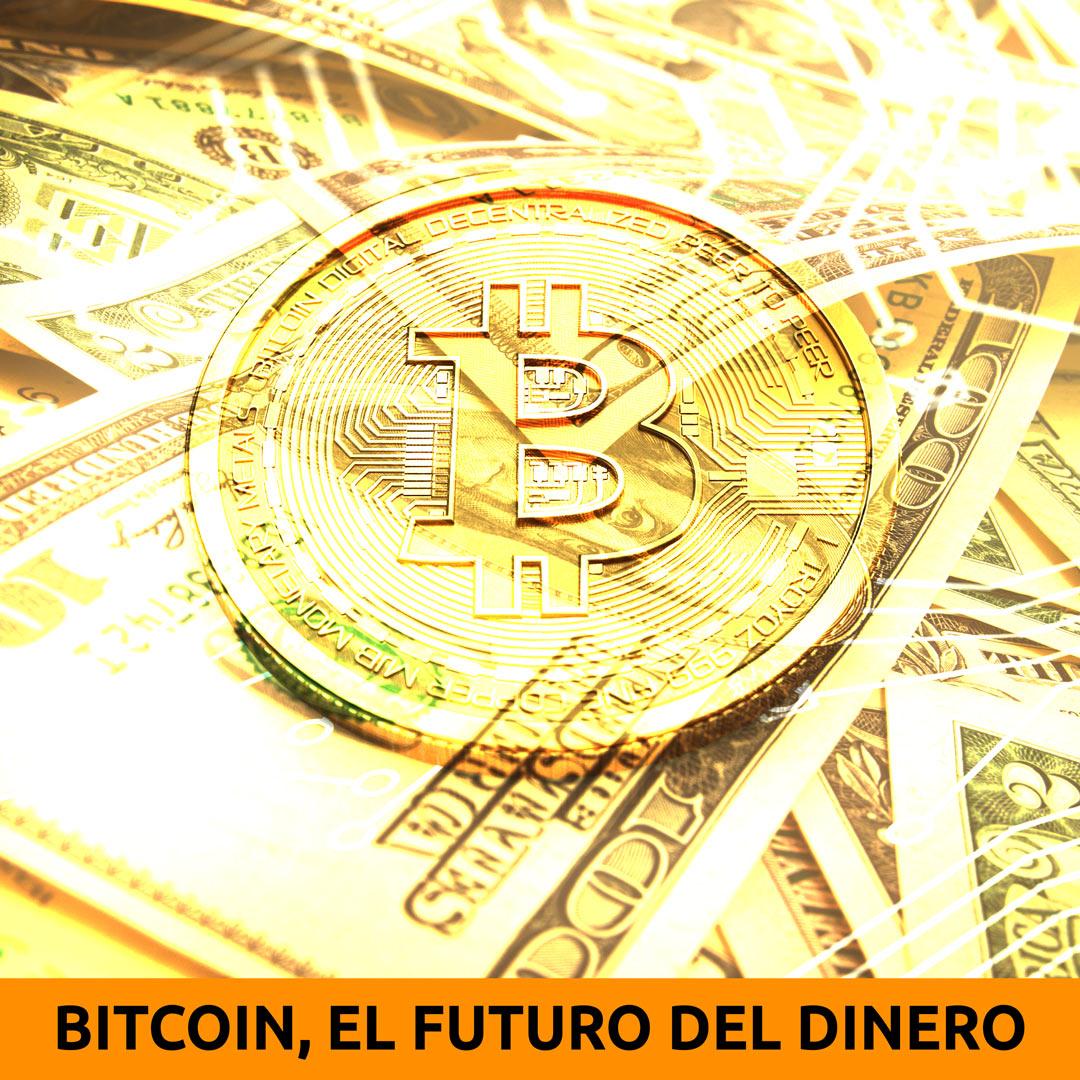 Bitcoin, el futuro del dinero